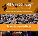 De ideeën van John Kotter over leiderschap bij verandering - Ben Tiggelaar (ISBN 9789079445776)