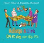 Kolletje + Dirk - Opa en oma voor altijd jong - Pieter Feller (ISBN 9789024573004)