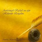 Aartsengel Rafael en zijn Helende Engelen - Annelies Hoornik (ISBN 9789079995189)