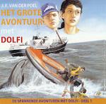 Het grote avontuur met Dolfi - J.F. van der Poel (ISBN 9789490165208)