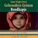 Roodkapje en vijf andere sprookjes - Gebroeders Grimm (ISBN 9789059364158)
