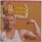 Het lichamelijk functioneren - J.A.M. Baar, C.A. Bastiaansen, A.A.F. Jochems (ISBN 9789031322732)