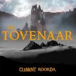 De tovenaar - Clement Roorda (ISBN 9789491592997)
