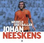 Johan Neeskens - Wereldvoetballer - Jaap Visser (ISBN 9789491555756)