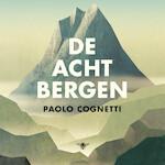 De acht bergen - Paolo Cognetti (ISBN 9789403126609)