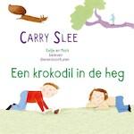 Een krokodil in de heg - Carry Slee