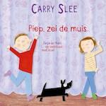 Piep, zei de muis - Carry Slee