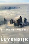 Dit kan niet waar zijn - Joris Luyendijk (ISBN 9789045038568)