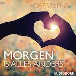 Morgen is alles anders - José Vriens (ISBN 9789463625319)
