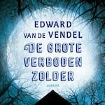 De grote verboden zolder - Edward van de Vendel (ISBN 9789045122458)