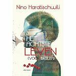 Het achtste leven - Nino Haratischwili (ISBN 9789025448417)