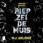 Piep zei de muis - M.J. Arlidge (ISBN 9789052860541)