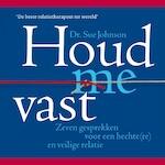 Houd me vast - Sue Johnson (ISBN 9789021573373)