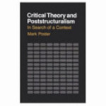 Critical Theory and Poststructuralism - Mark Poster (ISBN 9780801495885)