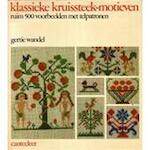 Klassieke kruissteek-motieven - Gertie Wandel, Eef Behrens (ISBN 9789021308432)