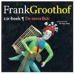 Frank Groothof - De toverfluit CD-boek