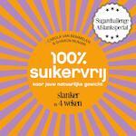 100% suikervrij naar jouw natuurlijke gewicht - Carola van Bemmelen, Sharon Numan (ISBN 9789000344062)