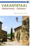 Nederlands-Italiaans - Vakantietaal.nl (ISBN 9789461490612)