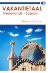Nederlands-Spaans - Vakantietaal.nl (ISBN 9789461490629)