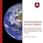 Geschiedenis in het groot - Maarten van Rossem (ISBN 9789085309925)