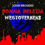 Donna Deletia, wegtoverheks - John Brosens (ISBN 9789461493378)