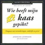 Wie heeft mijn kaas gepikt? - Spencer Johnson, Ken Blanchard (ISBN 9789047006992)