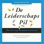 De Leiderschaps Pil - Ken Blanchard, Marc Muchnick (ISBN 9789047007029)