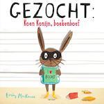 Gezocht: Koen Konijn, boekenboef - Emily MacKenzie (ISBN 9789000343867)