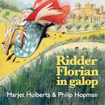 Ridder Florian in galop - Marjet Huiberts (ISBN 9789025761806)