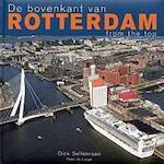 De bovenkant van Rotterdam - Dick Sellenraad, Peter De Lange (ISBN 9789077813010)