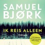 Ik reis alleen - Samuel Bjork (ISBN 9789462531598)