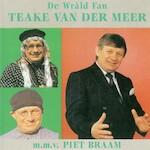 De Wrald fan Teake van der Meer - Teake van der Meer, Piet Braam (ISBN 9789078604365)