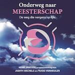 Onderweg naar meesterschap - Henk Janssen, Judith Michels (ISBN 9789463270007)