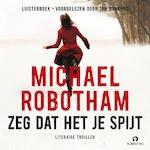 Zeg dat het je spijt - Michael Robotham (ISBN 9789462532168)