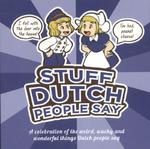 Stuff Dutch People Say - Colleen Geske (ISBN 9789082133622)