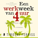 Een werkweek van 4 uur - Timothy Ferriss (ISBN 9789052860411)