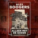 Alleen met de goden - Alex Boogers (ISBN 9789462532601)