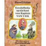Een dubbeltje op zijn kant voor Kapitein Van Urk - Russell Hoban, Quentin Blake, Jan Kuijper (ISBN 9789021466330)