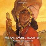 Wie kan Rachel troosten ? - Klaas de Jong, Jacqueline de Lange-de Wagt (ISBN 9789082384048)