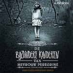 De bijzondere kinderen van mevrouw Peregrine - Ransom Riggs (ISBN 9789462532731)