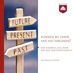Kunnen we leren van het verleden? - Maarten van Rossem (ISBN 9789085301585)