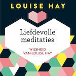 Liefdevolle meditaties - Louise Hay (ISBN 9789020213324)