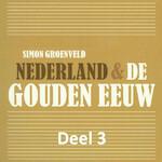 Nederland & de Gouden Eeuw - deel 3: De nadagen van de Tachtigjarige Oorlog - Simon Groenveld (ISBN 9789085715405)