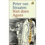 Niet doen Agnes - Peter van Straaten (ISBN 9789041704610)
