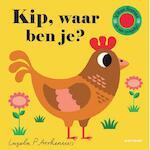 Kip, waar ben je? - Ingela P. Arrhenius (ISBN 9789025767853)