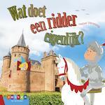 WAT DOET EEN RIDDER EIGENLIJK? - Isabel Versteeg (ISBN 9789048732838)