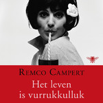 Het leven is vurrukkulluk - Remco Campert (ISBN 9789023449652)