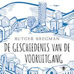 De geschiedenis van de vooruitgang - Rutger Bregman (ISBN 9789023454397)