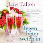 Tegen beter weten in - Jane Fallon (ISBN 9789026144714)