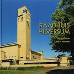 Raadhuis Hilversum - Arie den Dikken, Max Cramer (ISBN 9789040082788)